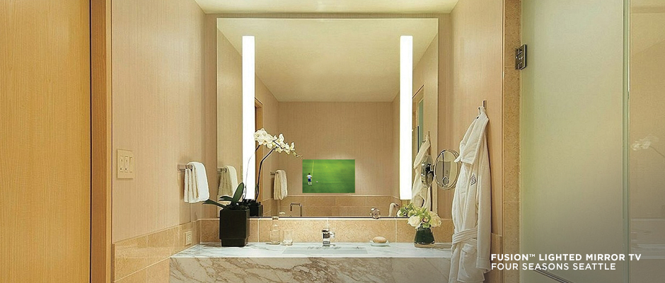 Electric Mirror hospitality market Fusion Lighted Mirror TV at Four Seasons Seattl