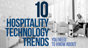 Ten Hospitality Technology Trends